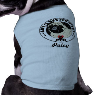 Life Is Better With A Pug Personalized Dog T-Shirt