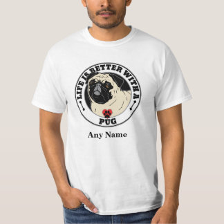 Life Is Better With A Pug Personalized Tee Shirt