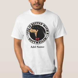 Life Is Better With A Rottweiler Personalized Tee Shirt