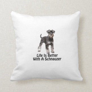 Life Is Better With A Schnauzer Throw Pillow