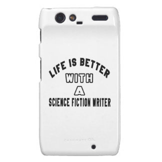 Life Is Better With A Science fiction writer Motorola Droid RAZR Cover