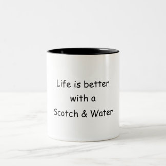 Life Is Better With A Scotch & Water Two-Tone Coffee Mug