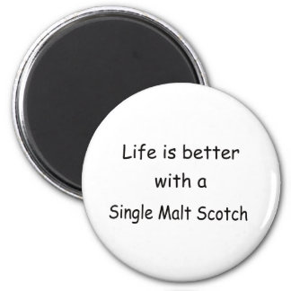Life Is Better With A Single Malt Scotch Magnet