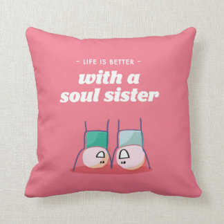 life is better with a soulsister throw pillow