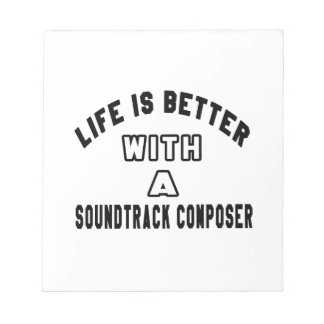 Life Is Better With A Soundtrack composer Memo Note Pads