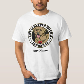 Life Is Better With A Tan Labrador Personalized Shirt