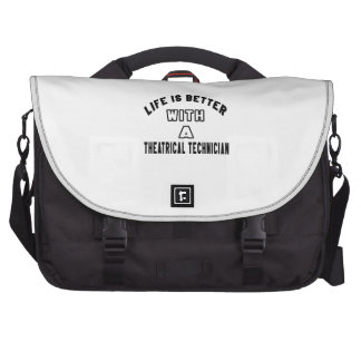 Life Is Better With A Theatrical technician Laptop Messenger Bag