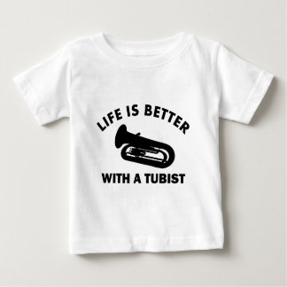 Life is better with a tubist baby T-Shirt