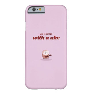 Life is better with a ukelele barely there iPhone 6 case