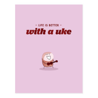 Life is better with a ukelele postcard