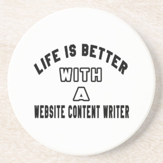 Life Is Better With A Website content writer. Coasters