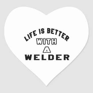 Life Is Better With A Welder. Heart Stickers