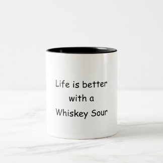Life Is Better With A Whiskey Sour Two-Tone Coffee Mug