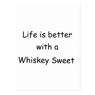Life Is Better With A Whiskey Sweet Postcard