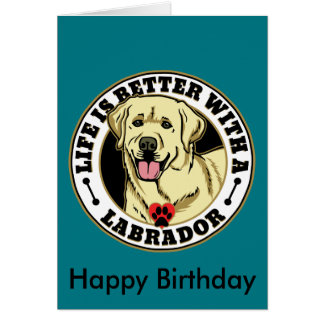 Life Is Better With A White Labrador Dog Breed Card