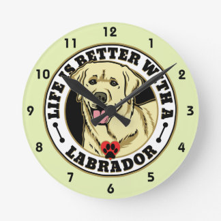 Life Is Better With A White Labrador Dog Breed Round Clock