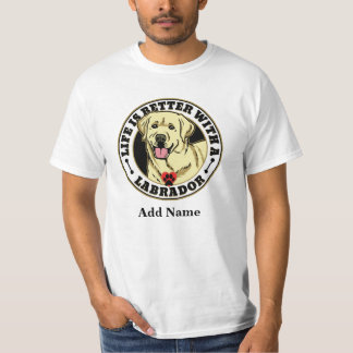 Life Is Better With A White Labrador Personalized T Shirt