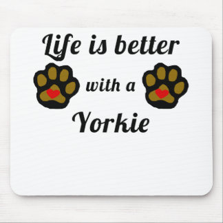 Life Is Better With A Yorkie Mouse Pad