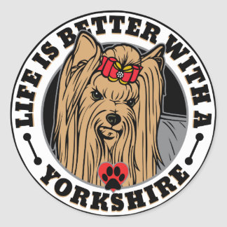 Life Is Better With A Yorkshire Dog Breed Classic Round Sticker