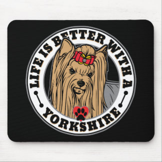Life Is Better With A Yorkshire Dog Breed Mouse Pad