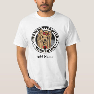 Life Is Better With A Yorkshire Personalized Shirt