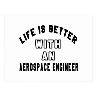 Life Is Better With An Aerospace engineer Post Cards