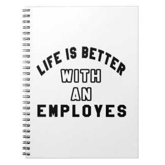 Life Is Better With An Employes Notebooks