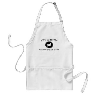 Life is Better with an English Setter Adult Apron