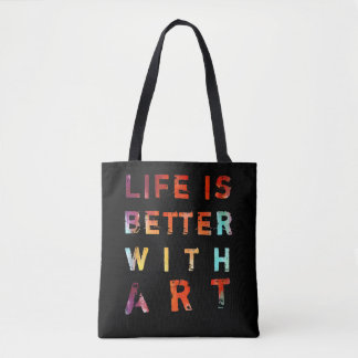Life Is Better With Art Colorful Text Tote Bag