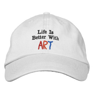 Life Is Better With Art Embroidered Baseball Hat