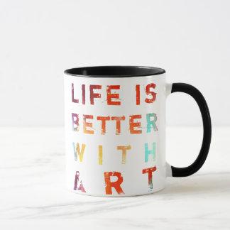Life Is Better With Art Mug