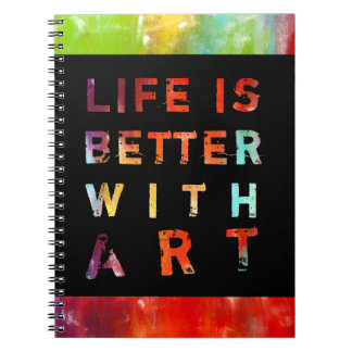 Life Is Better With Art Notebook