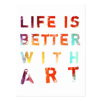Life Is Better With Art Postcard