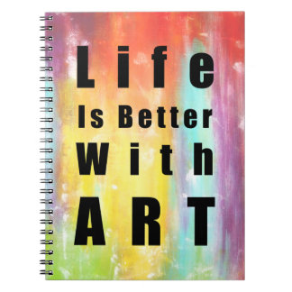 Life Is Better With Art Spiral Notebook