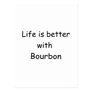 Life Is Better With Bourbon Postcard