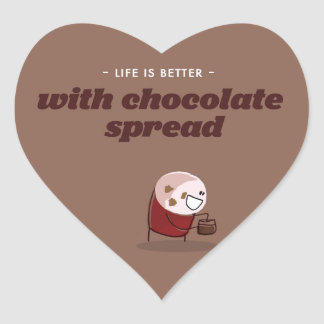 Life is better with chocolate spread heart sticker