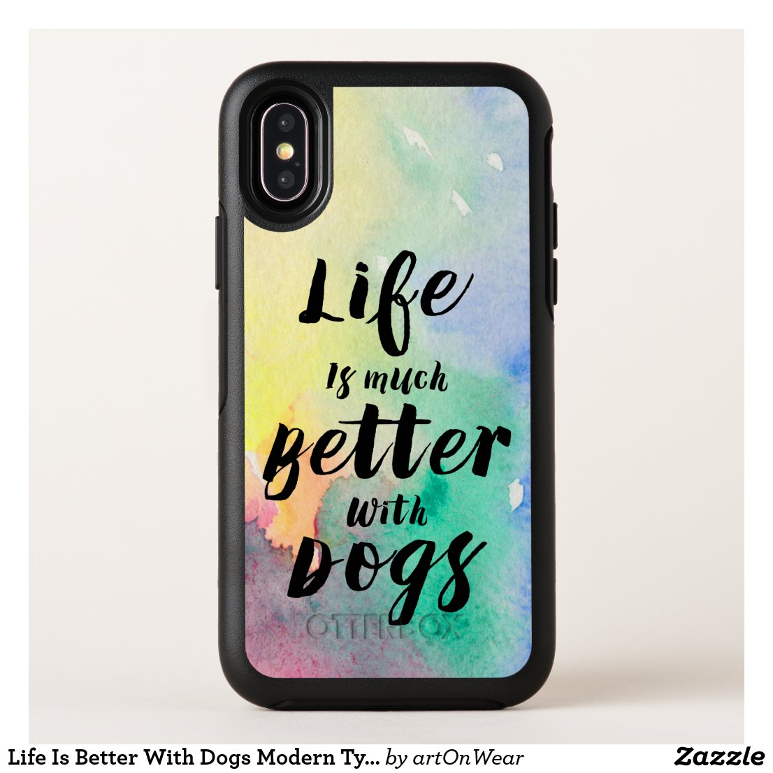 Life Is Better With Dogs Modern Typography