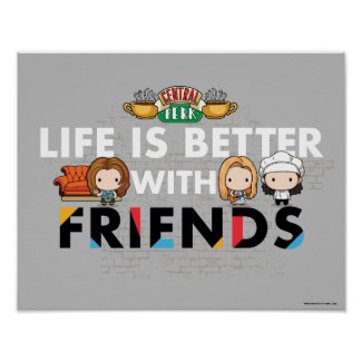 Life is Better with FRIENDS™ Chibi Art Poster