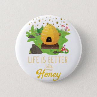 Life Is Better with Honey Environmental Beekeeper Button