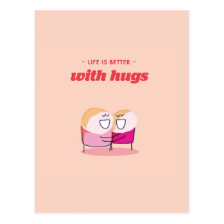 Life is better with hugs postcard