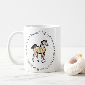 Life is Better with Ponies Mug