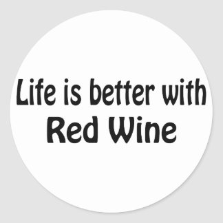 Life Is Better With Red Wine Round Sticker