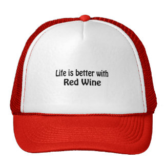 Life Is Better With Red Wine Trucker Hat