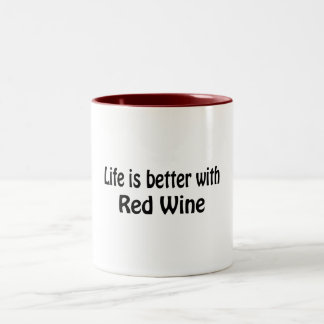 Life Is Better With Red Wine Two-Tone Coffee Mug