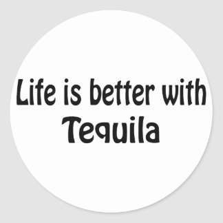 Life Is Better With Tequila Classic Round Sticker