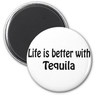 Life Is Better With Tequila Magnet