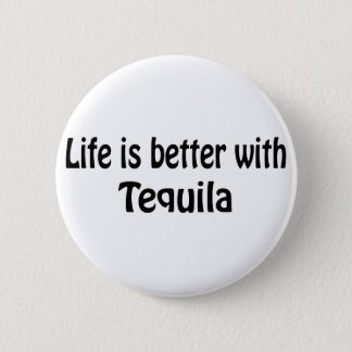 Life Is Better With Tequila Pinback Button