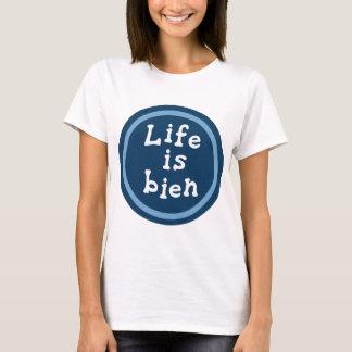Life is bien T-Shirt