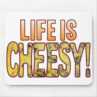 Life Is Blue Cheesy Mouse Pad
