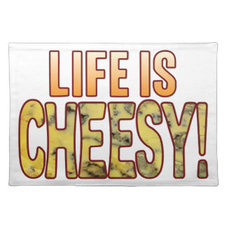 Life Is Blue Cheesy Placemat